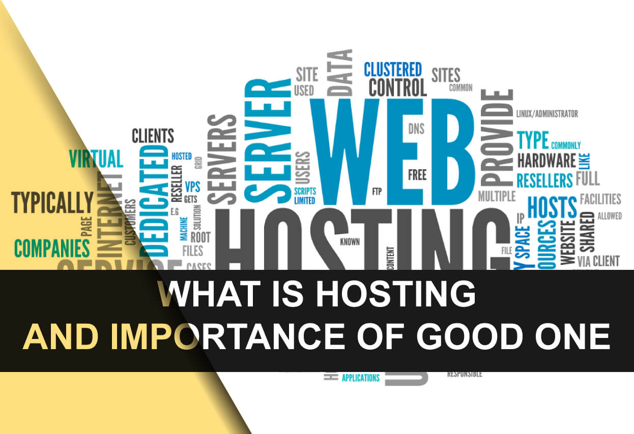 What is hosting and importance of good one